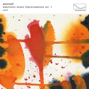 Sunroof - Electronic Music Improvisations Vol. 1