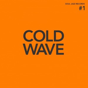 Image of Various Artists - Soul Jazz Records Presents Cold Wave #1