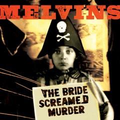 Image of Melvins - The Bride Screamed Murder