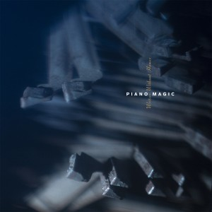 Image of Piano Magic - Writers Without Homes