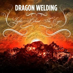 Image of Dragon Welding - Lights Behind The Eyes