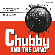 Image of Chubby And The Gang - Lightning Don't Strike Twice / Life's Lemons
