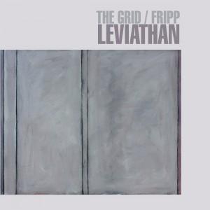 Image of The Grid & Robert Fripp - Leviathan