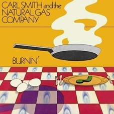 Image of Carl Smith And The Natural Gas Company - Burnin'