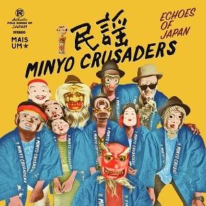 Minyo Crusaders - Echoes Of Japan (エコーズ・オブ・ジャパン) (Kimono Blue Edition)