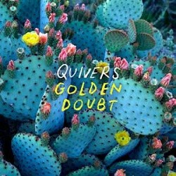 Image of Quivers - Golden Doubt