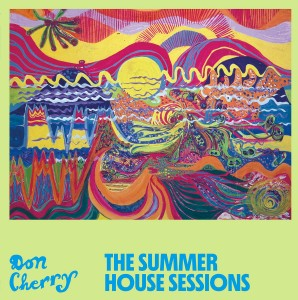 Image of Don Cherry - The Summer House Sessions