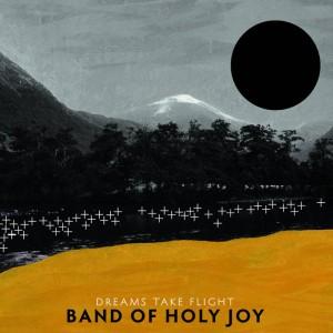 Image of Band Of Holy Joy - Dreams Take Flight