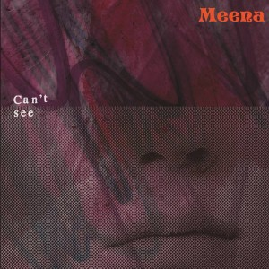 Meena - Can't See