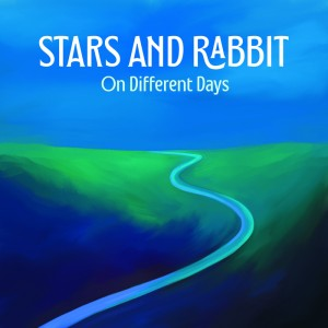 Stars And Rabbit - On Different Days