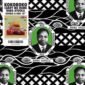 Image of Kokoroko - Baba Ayoola / Carry Me Home