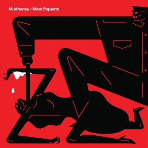 Image of Mudhoney / Meat Puppets - Warning / One Of These Days (RSD21 EDITION)