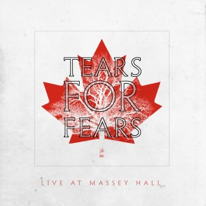 Tears For Fears - Live At Massey Hall (RSD21 EDITION)
