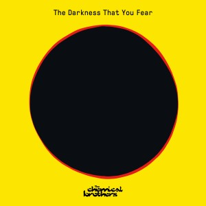 The Chemical Brothers - The Darkness That You Fear (RSD21 EDITION)