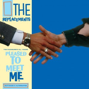 Image of The Replacements - The Pleasure's All Yours: Pleased To Meet Me Outtakes & Alternates (RSD21 EDITION)
