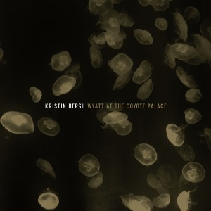 Image of Kristin Hersh - Wyatt At The Coyote Palace (RSD21 EDITION)