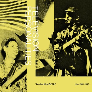 Television Personalities - Another Kind Of Trip (RSD21 EDITION)