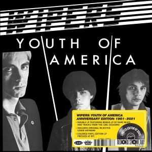 Wipers - Youth Of America (Anniversary Edition: 1981-2021) (RSD21 EDITION)