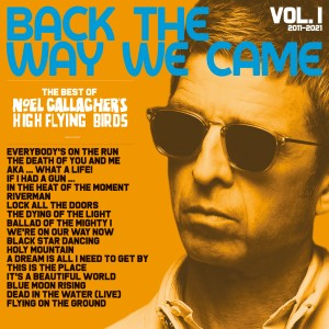 Noel Gallagher's High Flying Birds - Back The Way We Came: Vol 1 (2011-2021) - Coloured Double LP Hand Pressed With Exclusive Art Print (RSD21 EDITION)