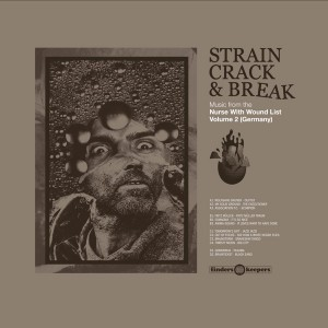Various Artists - Strain Crack & Break: Music From The Nurse With Wound List Volume Two (Germany)