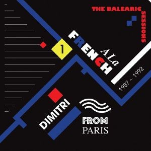 Dimitri From Paris - A La French 1987-1992 The Balearic Sessions Vol 1
