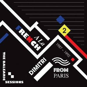 Dimitri From Paris - A La French 1987-1992 The Balearic Sessions Vol 2