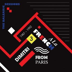 Dimitri From Paris - A La French 1987-1992 The Balearic Sessions Vol 3