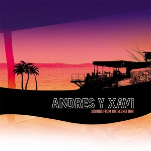 Image of Andres Y Xavi - Sounds From The Secret Bar