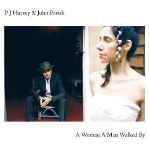PJ Harvey & John Parish - A Woman A Man Walked By - Reissue