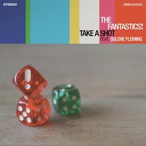Image of The Fantastics! - Take A Shot