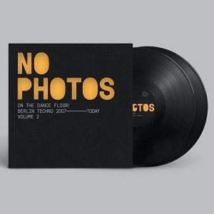 Image of Various Artists - No Photos On The Dancefloor! - Berlin Techno 2007-Today : Volume Two