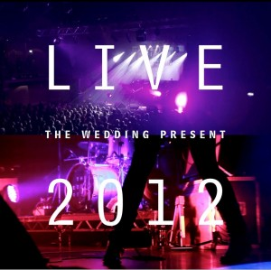 Image of The Wedding Present - Live 2012: Seamonsters Played Live In Manchester