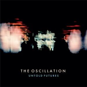 The Oscillation - Untold Futures