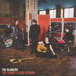 The Blinders - The Lounge Lizard Sessions - Signed Edition