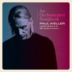 Paul Weller - An Orchestrated Songbook - Paul Weller With Jules Buckley & The BBC Symphony Orchestra