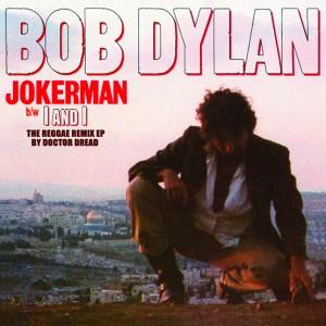 Image of Bob Dylan - Jokerman / I And I (The Reggae Remix EP) (RSD21 EDITION)
