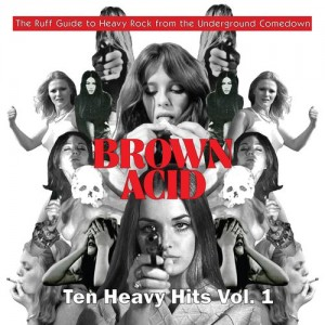 Image of Various Artists - Brown Acid: Ten Heavy Hits Vol. 1  (RSD21 EDITION)