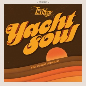 Image of Various Artists - Too Slow To Disco Presents: Yacht Soul - Cover Versions (RSD21 EDITION)