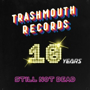 Image of Various Artists - Trashmouth Records.. 10 Years Not Dead (RSD21 EDITION)