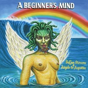 Sufjan Stevens & Angelo De Augustine - A Beginner's Mind