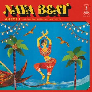 Image of Various Artists - Naya Beat Volume 1: South Asian Dance And Electronic Music 1983-1992