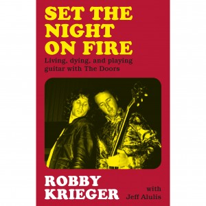 Robby Krieger - Set The Night On Fire - Signed Edition