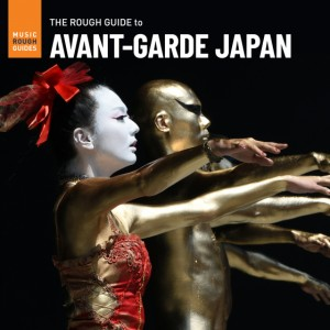 Image of Various Artists - The Rough Guide To Avant-Garde Japan