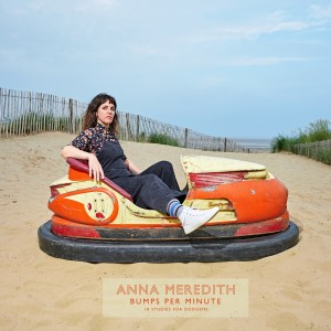 Image of Anna Meredith - Bumps Per Minute: 18 Studies For Dodgems