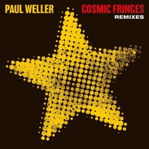 Paul Weller - Cosmic Fringes (Remixes)