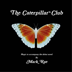 Mark Rae - The Caterpillar Club Soundtrack