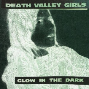Image of Death Valley Girls - Glow In The Dark - Reissue
