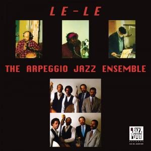Image of The Arpeggio Jazz Ensemble - Le Le