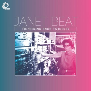 Janet Beat - 'Pioneering Knob Twiddler