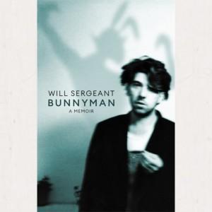 Image of Will Sergeant - Bunnyman : A Memoir